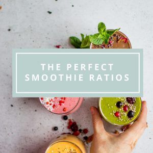 Learn how to make the perfect smoothie every time with these perfect ratios!